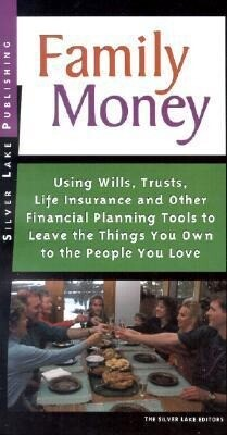 Family Money: Using Wills, Trusts, Life Insurance and Other Financial Planning Tools to Leave the Things You Own to People You Love als Taschenbuch