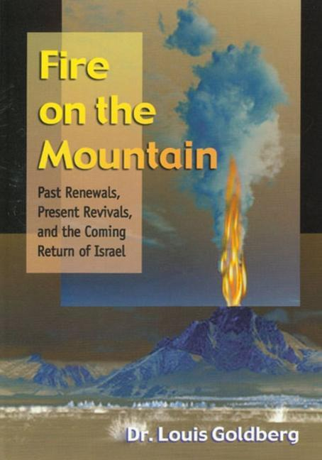 Fire on the Mountain: Past Renewals, Present Revivals, and the Coming Return of Israel als Taschenbuch