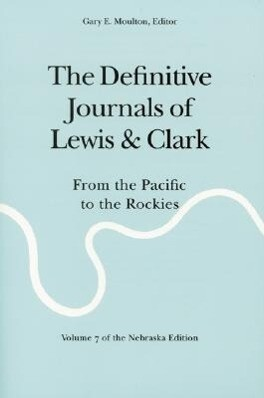 The Definitive Journals of Lewis and Clark, Vol 7: From the Pacific to the Rockies als Taschenbuch