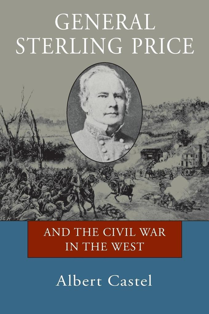 General Sterling Price and the Civil War in the West als Taschenbuch