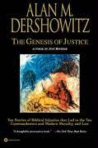 The Genesis of Justice: Ten Stories of Biblical Injustice That Led to the Ten Commandments and Modern Law als Taschenbuch