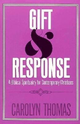 Gift and Response: A Biblical Spirituality for Contemporary Christians als Taschenbuch