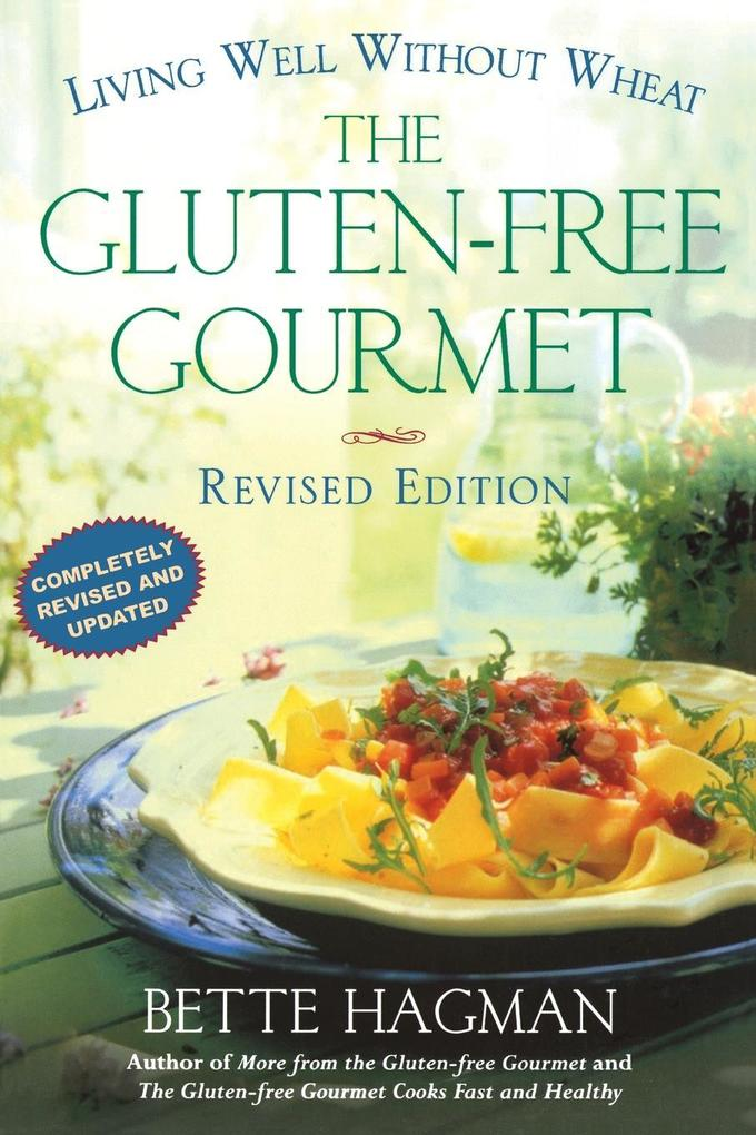The Gluten-Free Gourmet, Second Edition: Living Well Without Wheat als Taschenbuch