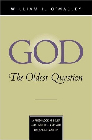 God: The Oldest Question: A Fresh Look at Belief and Unbelief - And Why the Choice Matters als Taschenbuch
