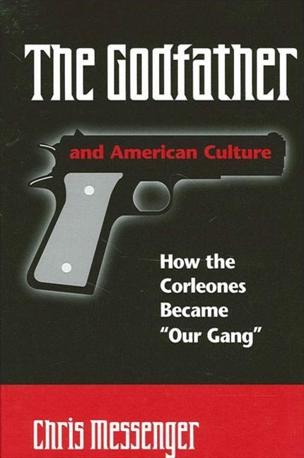 "Godfather and American Culture: How the Corleones Became ""Our Gang"" als Taschenbuch"