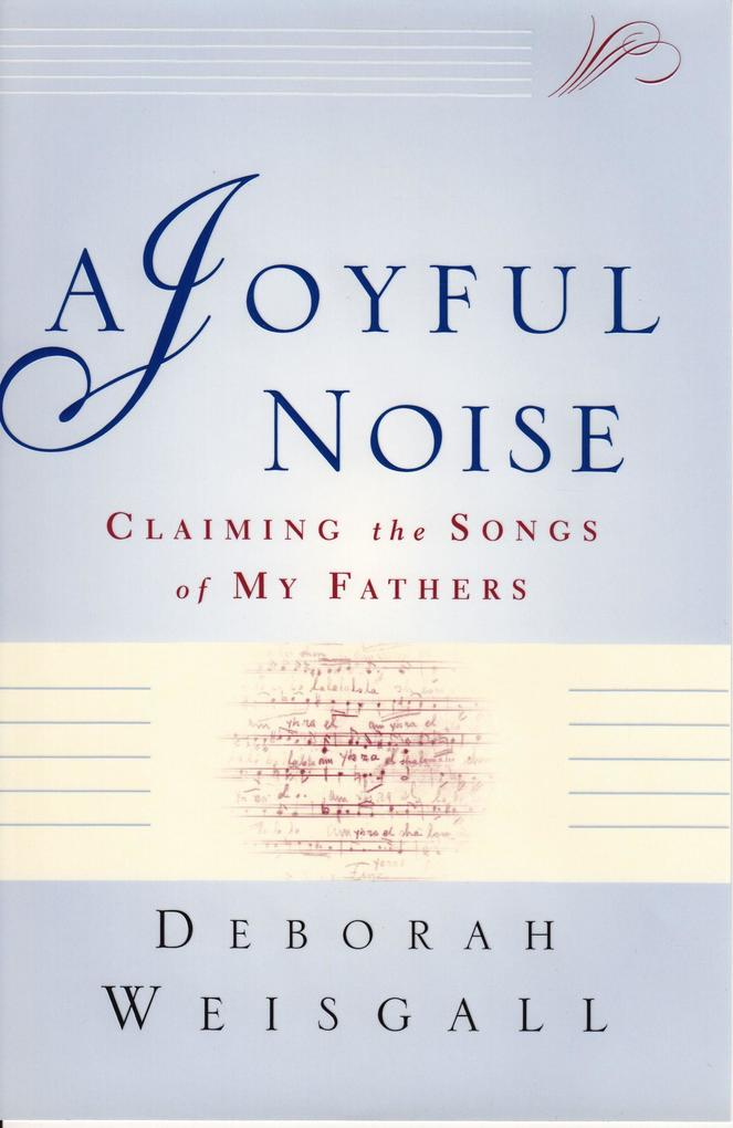 A Joyful Noise: Claiming the Songs of My Fathers als Taschenbuch