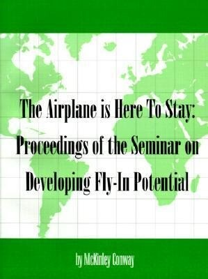 Airplane is Here to Stay: Proceedings of the Seminar on Developing Fly-In Potential als Taschenbuch