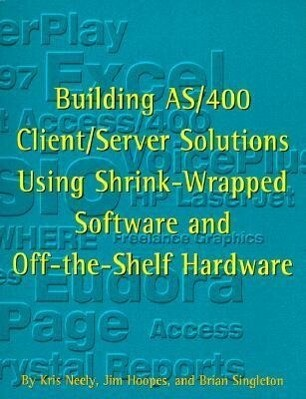Building AS/400 Client/Server Solutions Using Shrink-Wrapped Software and Off-The-Shelf Hardware als Taschenbuch