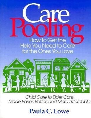 Care Pooling: How to Get the Help You Need to Care for the Ones You Love als Taschenbuch