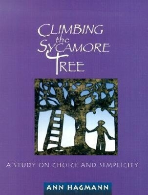 Climbing the Sycamore Tree: A Study on Choice and Simplicity als Taschenbuch
