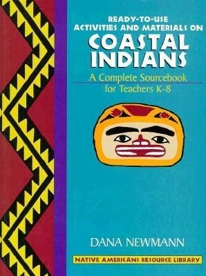 Coastal Indians: Ready-To-Use Activities and Materials on Coastal Indians, Complete Sourcebooks for Teachers K-8 als Taschenbuch