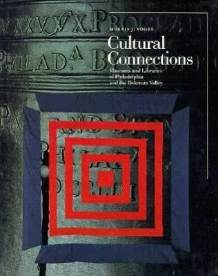 Cultural Connections: Museums and Libraries of the Delaware Valley als Buch