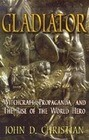 Gladiator: Witchcraft, Propaganda, and the Rise of the World Hero