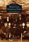 Wind Cave National Park:: The First 100 Years