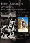 Brown University Athletics:: From the Bruins to the Bears