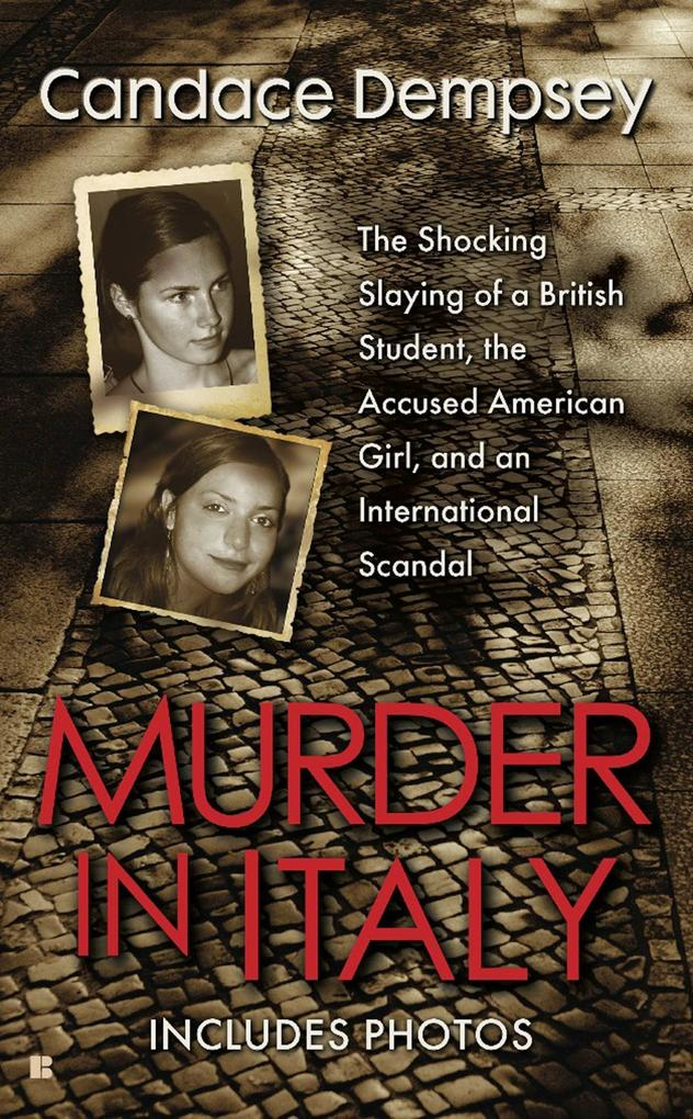 Murder in Italy: The Shocking Slaying of a British Student, the Accused American Girl, and an International Scandal als Taschenbuch