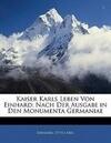 Kaiser Karls Leben Von Einhard: Nach Der Ausgabe in Den Monumenta Germaniae, 1 Band