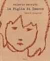 Valerio Berruti: Isaac's Daughter