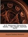 A.G. Meissners Sämmtliche Werke...: Bd. Fabeln, Sechster Band