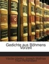 Gedichte aus Böhmens Vorzeit
