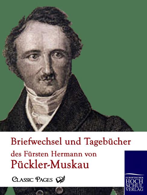 Briefwechsel und Tagebücher des Fürsten Hermann von Pückler-Muskau als Buch