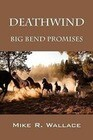 Deathwind: Big Bend Promises