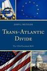 Trans-Atlantic Divide: The USA/Euroland Rift?