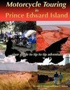 Motorcycle Touring in Prince Edward Island...Your Guide to Tip to Tip Adventure