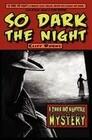 So Dark the Night