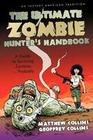 The Ultimate Zombie Hunter's Handbook: A Guide to Surviving Zombies ... Probably