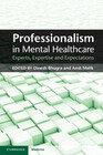Professionalism in Mental Healthcare: Experts, Expertise and Expectations