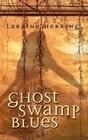 Ghost Swamp Blues