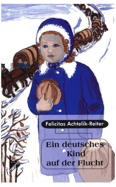 Ein deutsches Kind auf der Flucht als Buch