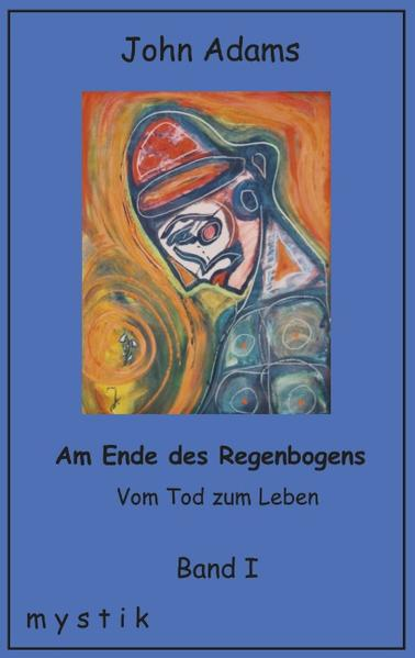 Am Ende des Regenbogens Band I als Buch