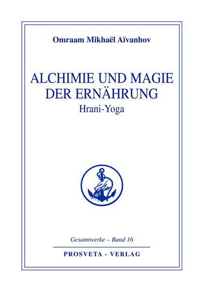 Alchemie und Magie der Ernährung - Hrani Yoga als Buch