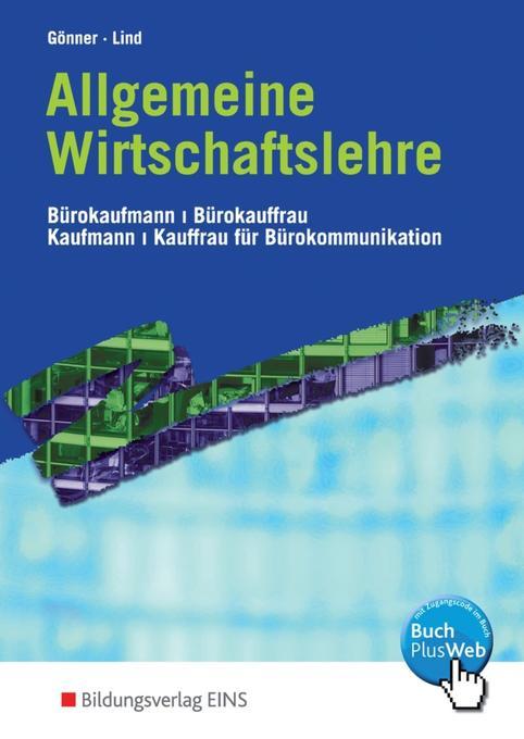 Allgemeine Wirtschaftslehre. Lehr-/Fachbuch als Buch