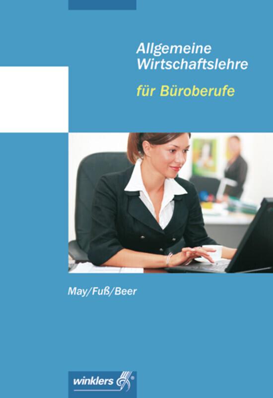 Allgemeine Wirtschaftslehre für Büroberufe als Buch