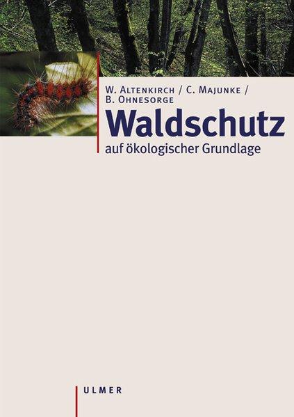 Waldschutz auf ökologischer Grundlage als Buch