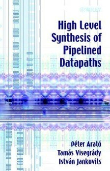 High Level Synthesis of Pipelined Datapaths als Buch