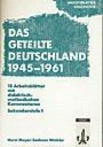 Arbeitsblätter Geschichte. Das geteilte Deutschland 1945 - 1961 als Buch