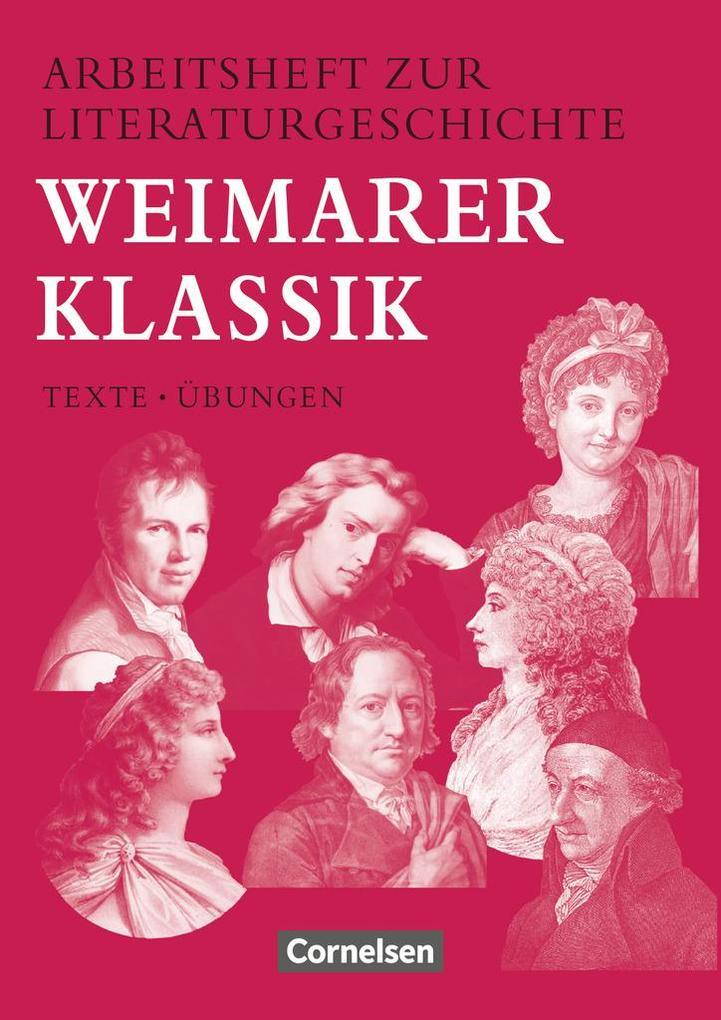 Arbeitsheft zur Literaturgeschichte. Weimarer Klassik als Buch