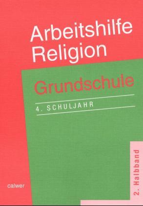 Arbeitshilfe Religion 4. Grundschule als Buch