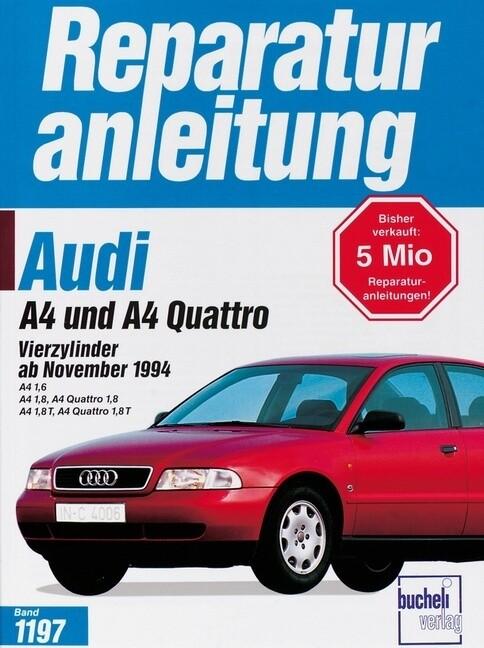 Audi A4 und A4 Quattro. Vierzylinder ab November 1994 als Buch