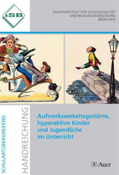 ISB-Handreichungen: Aufmerksamkeitsgestörte, hyperaktive Kinder und Jugendliche im Unterricht als Buch
