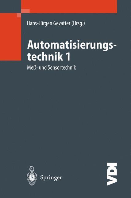 Automatisierungstechnik 1. Meß- und Regeltechnik als Buch