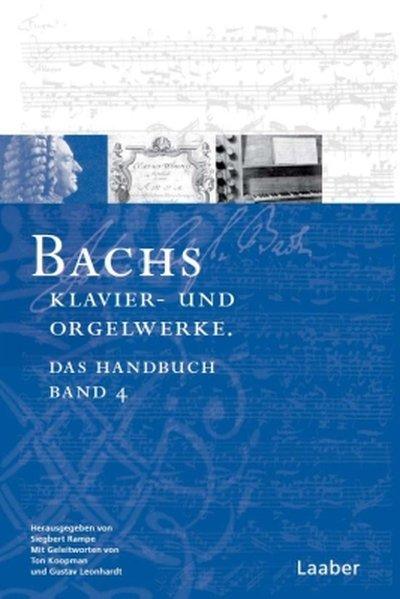 Bach-Handbuch 4. Bachs Klavier- und Orgelwerke als Buch