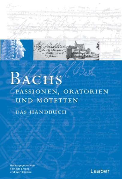 Bach-Handbuch. Bachs Oratorien, Passionen und Motetten als Buch