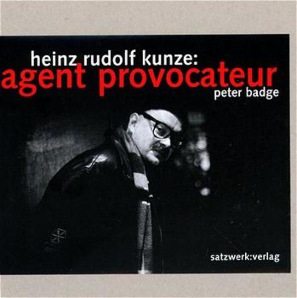 Heinz Rudolf Kunze: Agent provocateur als Buch