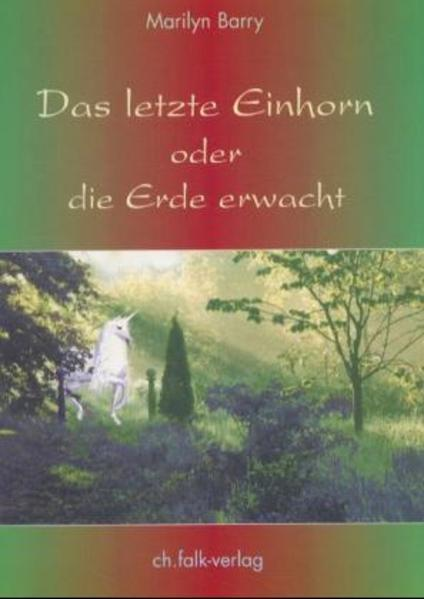 Das letzte Einhorn oder die Erde erwacht als Buch