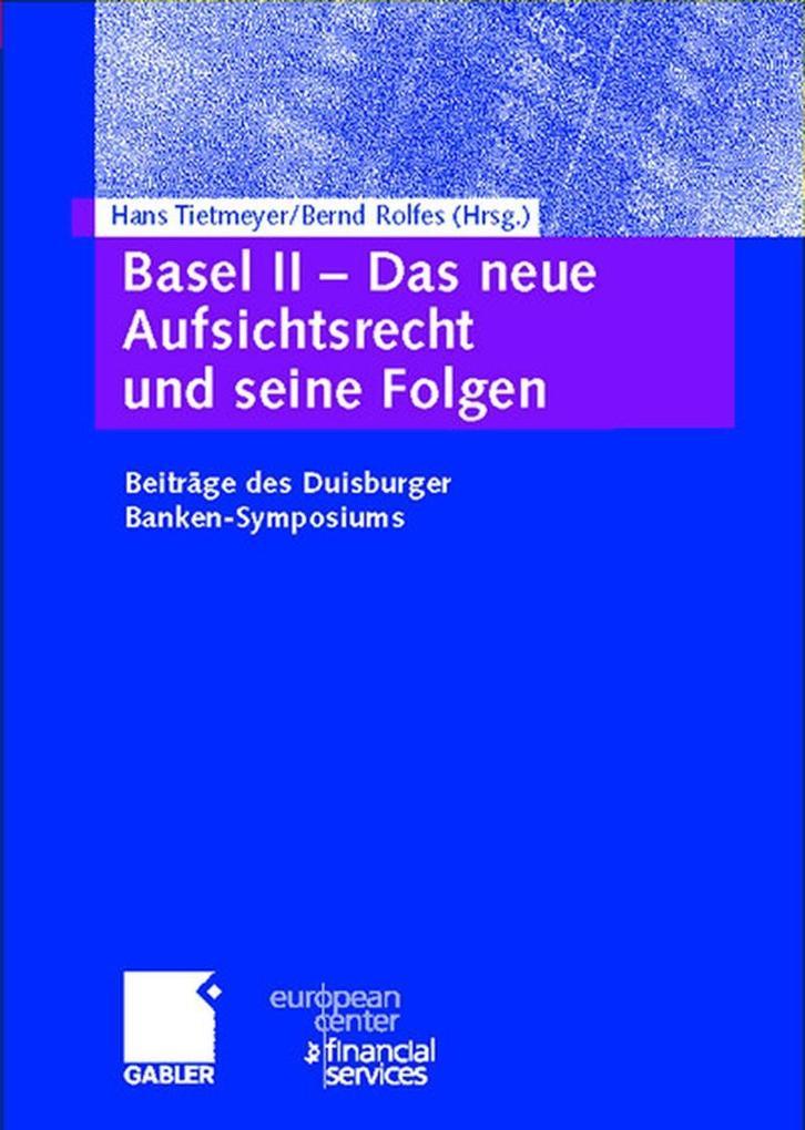 Basel II. Das neue Aufsichtsrecht und seine Folgen als Buch